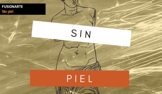 SIN PIEL